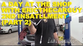 Download A Day At The Shop With EricTheCarGuy 2nd Installment (Part 2) Video