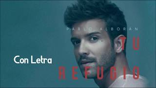 Download Pablo Alborán - Tu refugio (Con Letra) Video