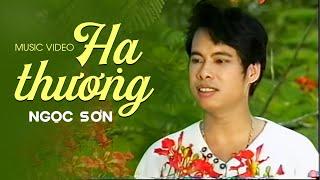 Download Ngọc Sơn - HẠ THƯƠNG Video