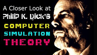 Download A Closer Look At SIMULATION THEORY of PKD Philip K Dick Matrix Mandela Effect Quantum Retrocausality Video