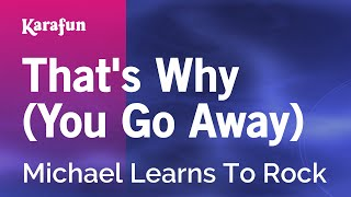 Download Karaoke That's Why (You Go Away) - Michael Learns To Rock * Video