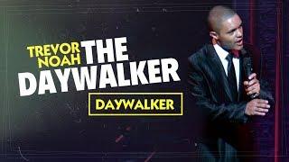 Download Throwback! ″The Daywalker″ - Trevor Noah - (Daywalker) Video