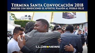 Download Termina Santa Convocación 2018, despide con bendiciones el apóstol Naasón al pueblo feliz. Video