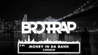 Download CAKEDUP - Money In Da Bank Video