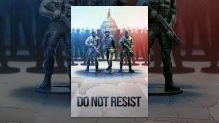 Download Do Not Resist Video