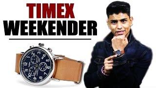 Download Timex WEEKENDER | BEST WATCH Under $100 | Timeless and Stylish | Mayank Bhattacharya Video