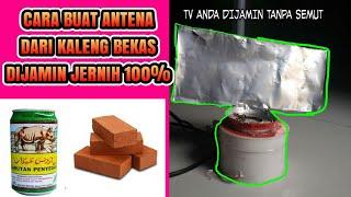 Download Antena tv dari kaleng bekas 100% dijamin jernih Video