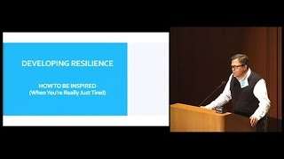 Download Developing Resilience: How to be Inspired (When You're Really Just Tired) Video