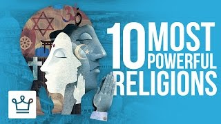 Download Top 10 Most Powerful Religions In The World Video