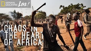 Download Chaos in the Heart of Africa | Nat Geo Live Video