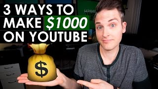 Download How to Make $1000 on YouTube — 3 Ways to Make Money on YouTube Video