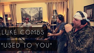 Download ″Used To You″ - Luke Combs Video