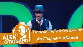 Download Alex O'Dogherty & La Bizarrería - Una canción muy bonita + 3 acordes - Premios Forqué Video