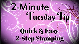Download Simply Simple 2-MINUTE TUESDAY TIP - Quick & Easy 2-Step Stamping by Connie Stewart Video