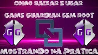 Download COMO BAIXAR E UTILIZAR O GAME GUARDIAN SEM ROOT NO ROOT MOSTRANDO NA PRATICA 2018 Video