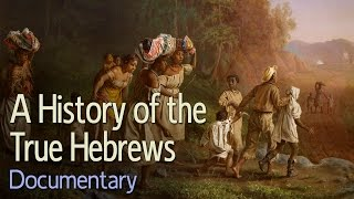 Download A History of the True Hebrews (Documentary) Video