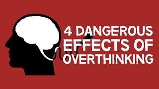 Download 4 Dangerous Effects Of Overthinking (animated) Video