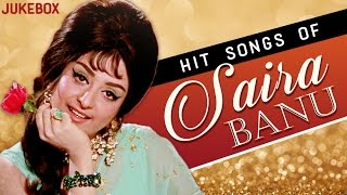 Best Hits Of Saira Banu , Old Hindi Evergreen Songs , Jukebox