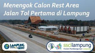 Download Menengok Calon Rest Area Jalan Tol Pertama di Lampung | Jalan-jalan SSCI Lampung bersama Lampung Geh Video