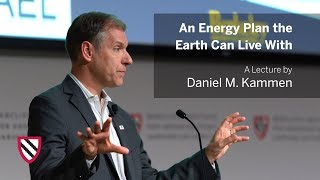 Download An Energy Plan the Earth Can Live With | Daniel M. Kammen || Radcliffe Institute Video