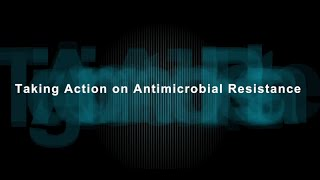 Download Taking Action on Antimicrobial Resistance Video