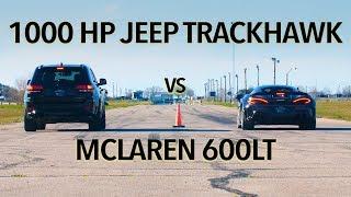 Download McLaren 600LT vs 1000 HP Jeep Trackhawk Drag Race Video