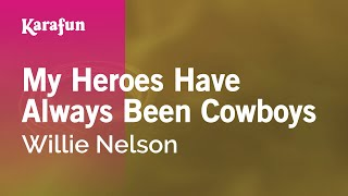 Download Karaoke My Heroes Have Always Been Cowboys - Willie Nelson * Video
