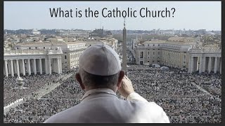 Download WHAT IS THE CATHOLIC Church? Video