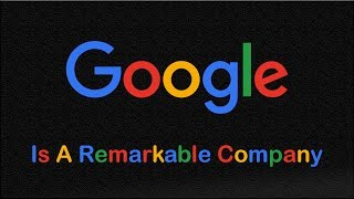 Download Google Is a Remarkable Company Video