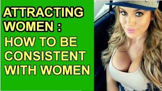 Download How To Be Consistently ″On″ With Women Video