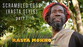 Download Scrambled Eggs (Rasta Style) part 1 Video