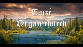 Download Taizé - Organ Church ( FULL ALBUM ) Video