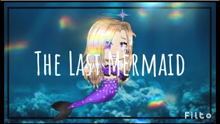 Download The Last Mermaid | Original (I think) | Gacha GLMM Video