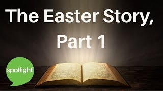 Download ″The Easter Story, Part 1″ - practice English with Spotlight Video