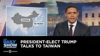 Download The Daily Show - President-Elect Trump Talks to Taiwan Video