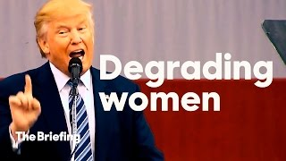 Download 10 minutes of Donald Trump demeaning, objectifying, and insulting women | The Briefing Video