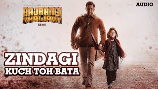 Download 'Zindagi Kuch Toh Bata (Reprise)' Full AUDIO Song | Salman Khan, Kareena Kapoor | Bajrangi Bhaijaan Video