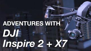 Download Adventures with DJI Inspire 2 + Zenmuse X7 Video