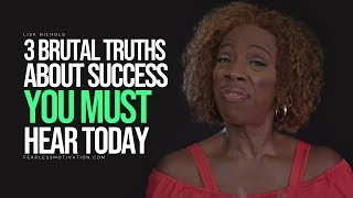 Download 3 Brutal Truths About Success You Must Hear Today - Lisa Nichols Video