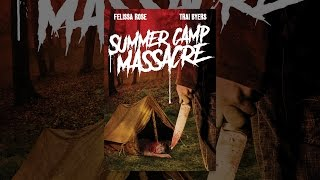 Download Summer Camp Massacre Video