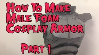 Download How to Make Male Foam Cosplay Armor, Tutorial Part 1 Video