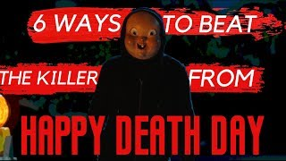 Download 6 Ways to Beat the Killer from Happy Death Day (2017) Video