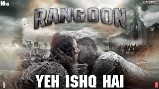 Download Arijit Singh: Yeh Ishq Hai Video Song | Rangoon | Saif Ali Khan, Kangana Ranaut, Shahid Kapoor Video