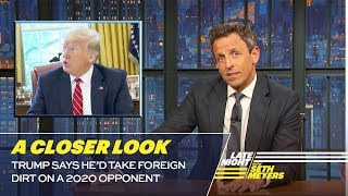 Download Trump Says He'd Take Foreign Dirt on a 2020 Opponent: A Closer Look Video