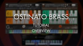 Download Ostinato Brass Tutorial - Overview Video