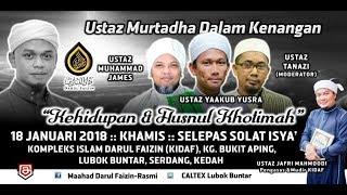 Download Forum Kehidupan & Husnul Khotimah - Ustaz Muhammad James, Ustaz Jafri Abu Bakar, Ustaz Yaakub Yusra, Video