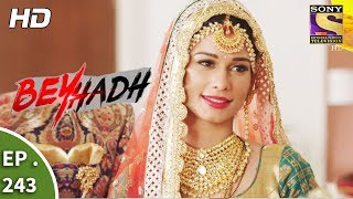 Download Beyhadh - बेहद - Ep 243 - 14th September, 2017 Video
