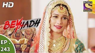 Download Beyhadh - बेहद - Ep 243 - 14th September, 2017 Video