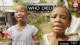 Download WHO DIED (Mark Angel Comedy) (Episode 147) Video