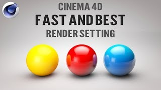 Download Cinema 4D Fast Render Setting | Cinema 4D Best Render Setting Video